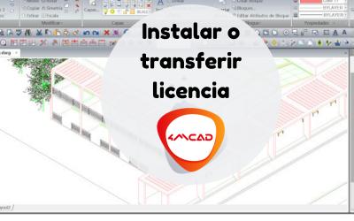 ¿Cómo instalar 4MCAD o transferir licencias?