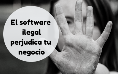 El Software ilegal perjudica tu negocio